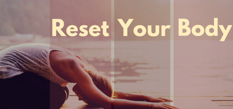 Reset your body