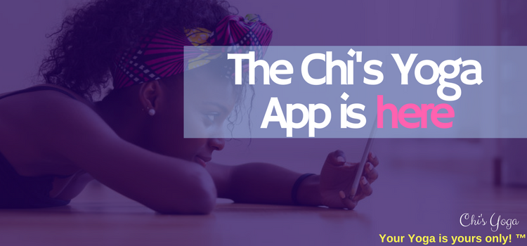 The Chi's Yoga App is Here