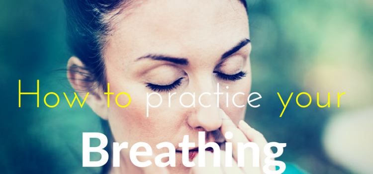 Practice your breathing